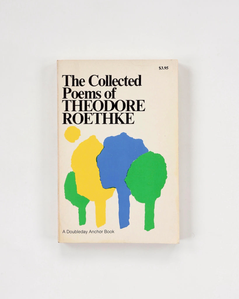 The Collected Poems of Theodore Roethke; A Doubleday Anchor Book