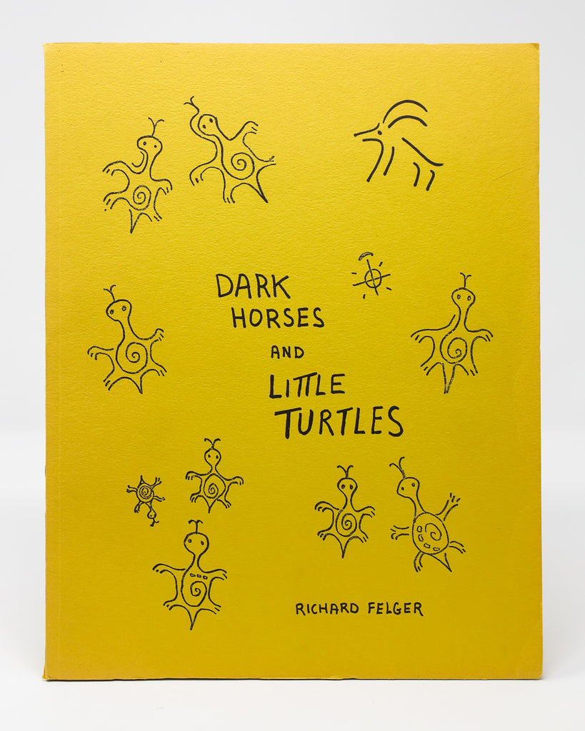 Dark Horses and Little Turtles by Richard Felger