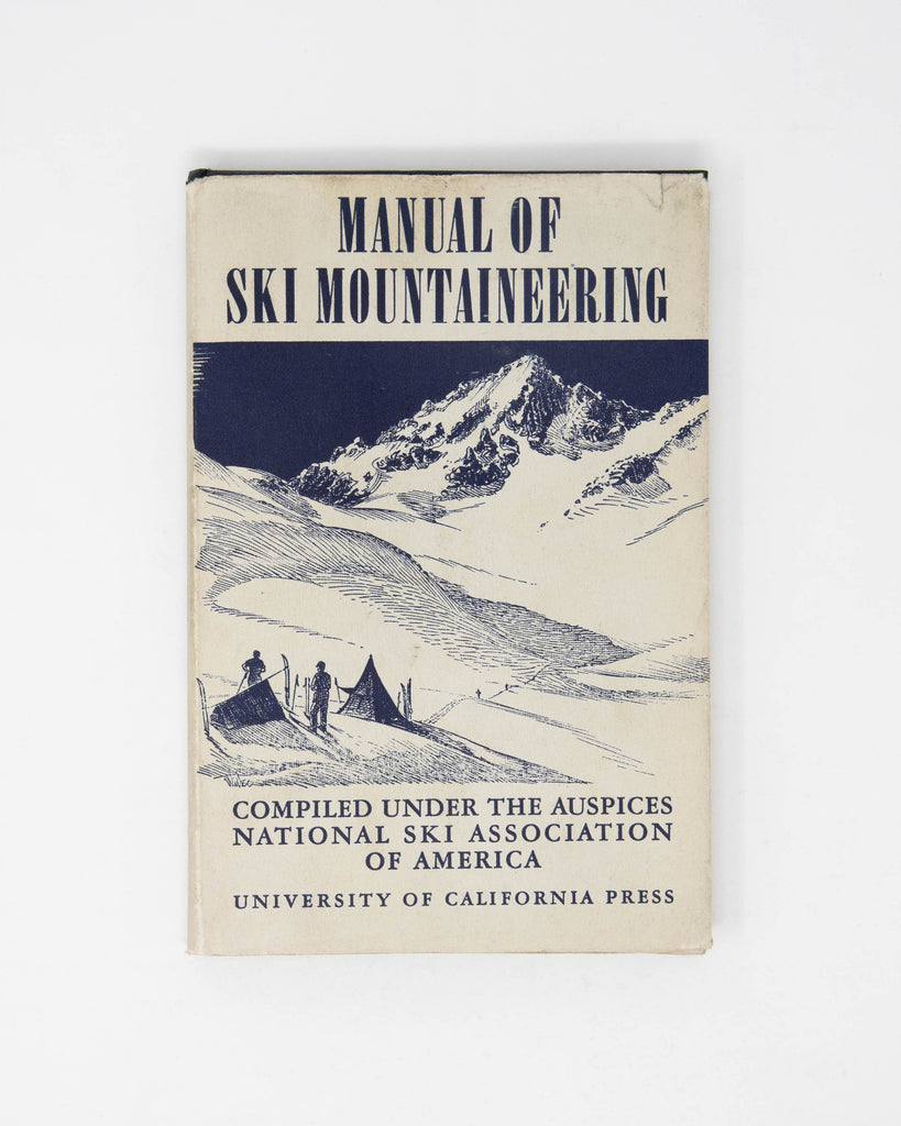 Manual of Ski Mountaineering: University of California Press