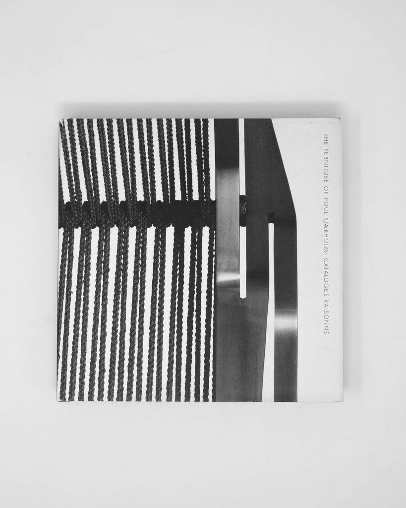 The Furniture of Poul Kjærholm: Catalogue Raisonné
