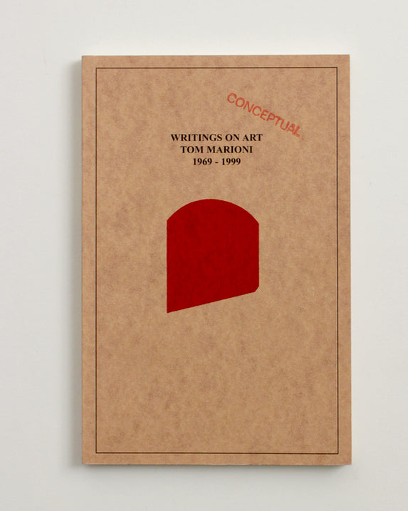 WRITINGS ON ART: 1969-1999 by Tom Marioni