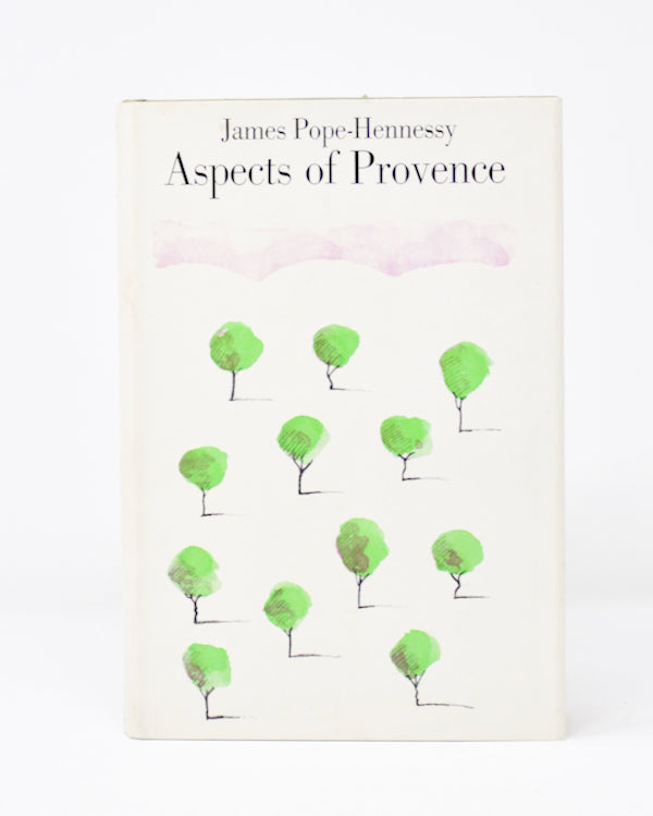 Aspects of Provence by James Pope-Hennessy