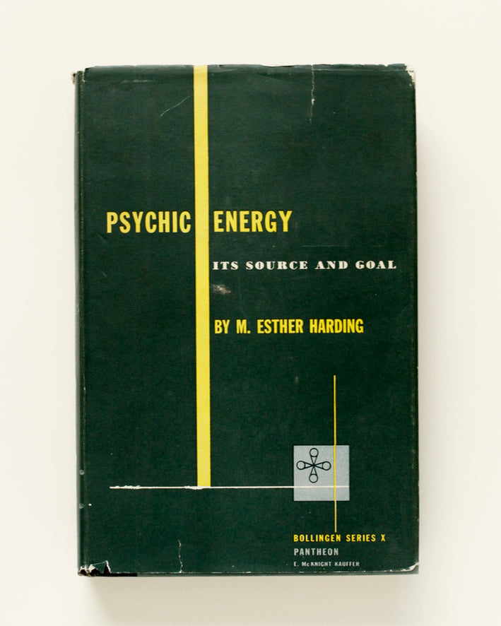 Psychic Energy: Its Source an Goal by Esther Harding