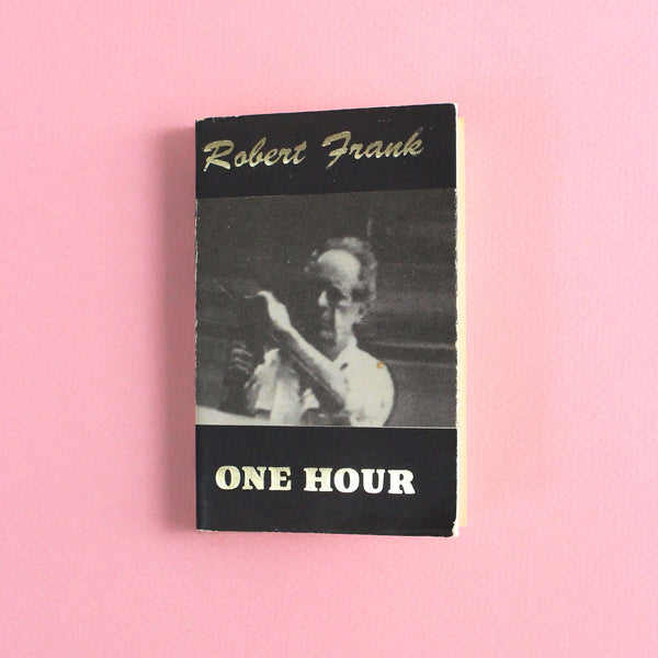 ONE HOUR by Robert Frank