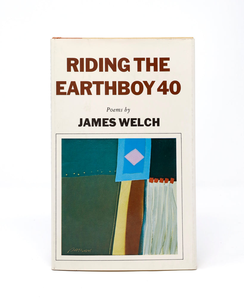 Riding the Earthboy 40: Poems by James Welch