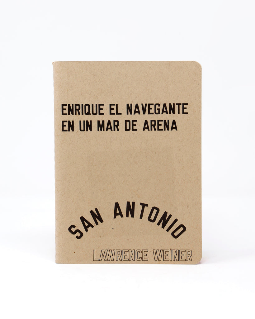 LAWRENCE WEINER: HENRY THE NAVIGATOR IN A SEA OF SAND / ENRIQUE EL NAVEGANTE EN UN MAR DE ARENA [TEXT IN ENGLISH AND SPANISH]