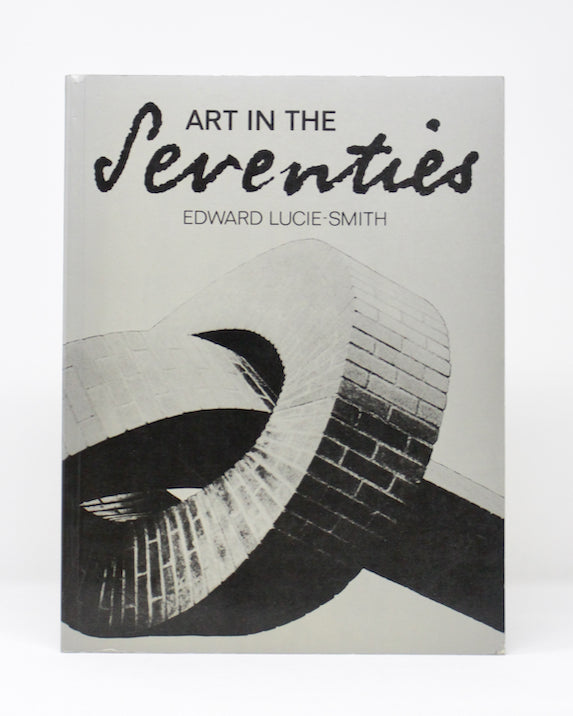 Art in the Seventies by Edward Lucie-Smith