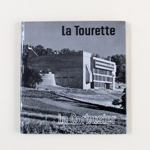 LA TOURETTE: THE LE CORBUSIER MONESTARY by Anton Henze [PAUL RAND signed bookplate]