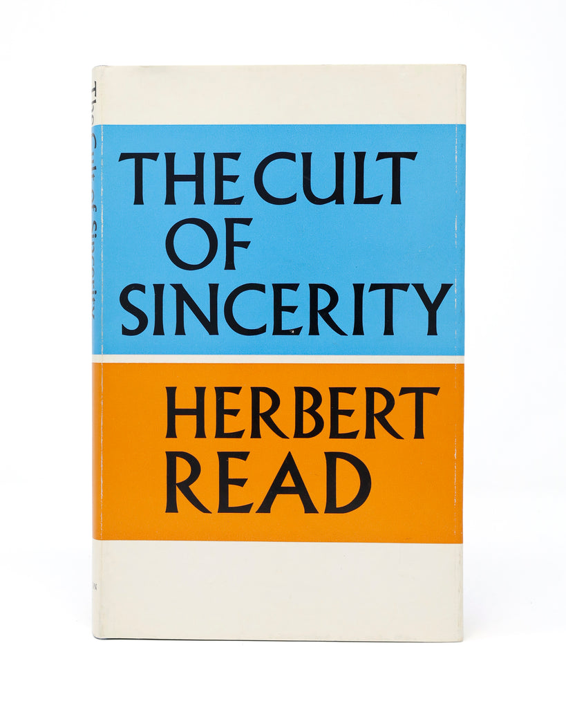 The Cult of Sincerity by Herbert Read