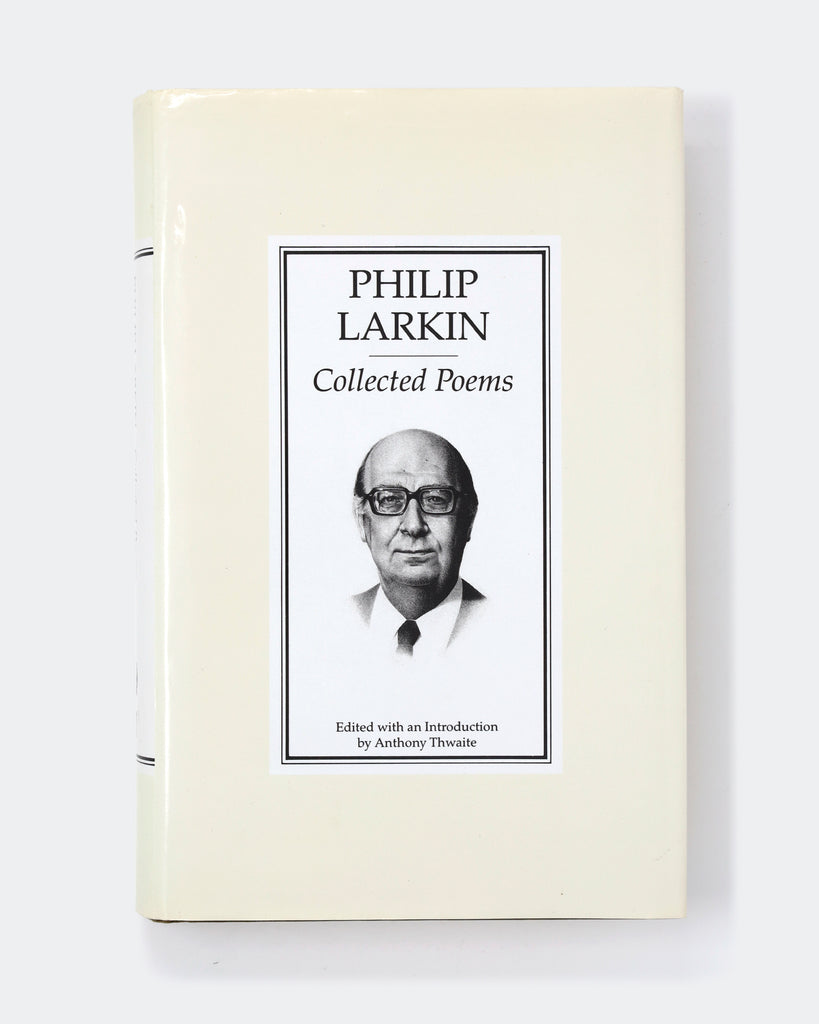 Philip Larkin: Collected Poems