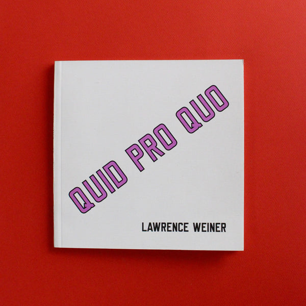 QUID PRO QUO by Lawrence Weiner