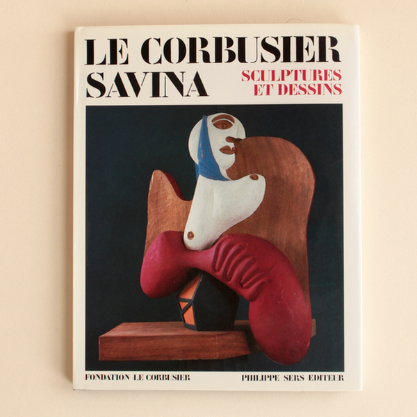 LE CORBUSIER SAVINA: SCULPTURES ET DESSINS  by Le Corbusier, et al