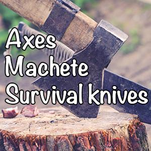 Axes, Machete, Survival