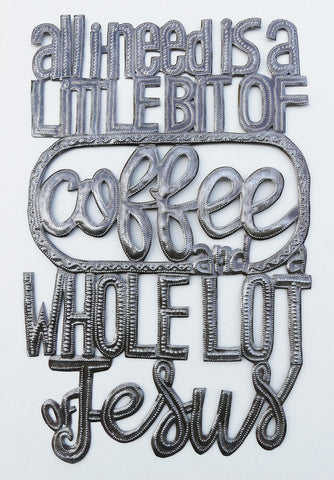 Wall Art - Metal - All I Need - Coffee & Jesus