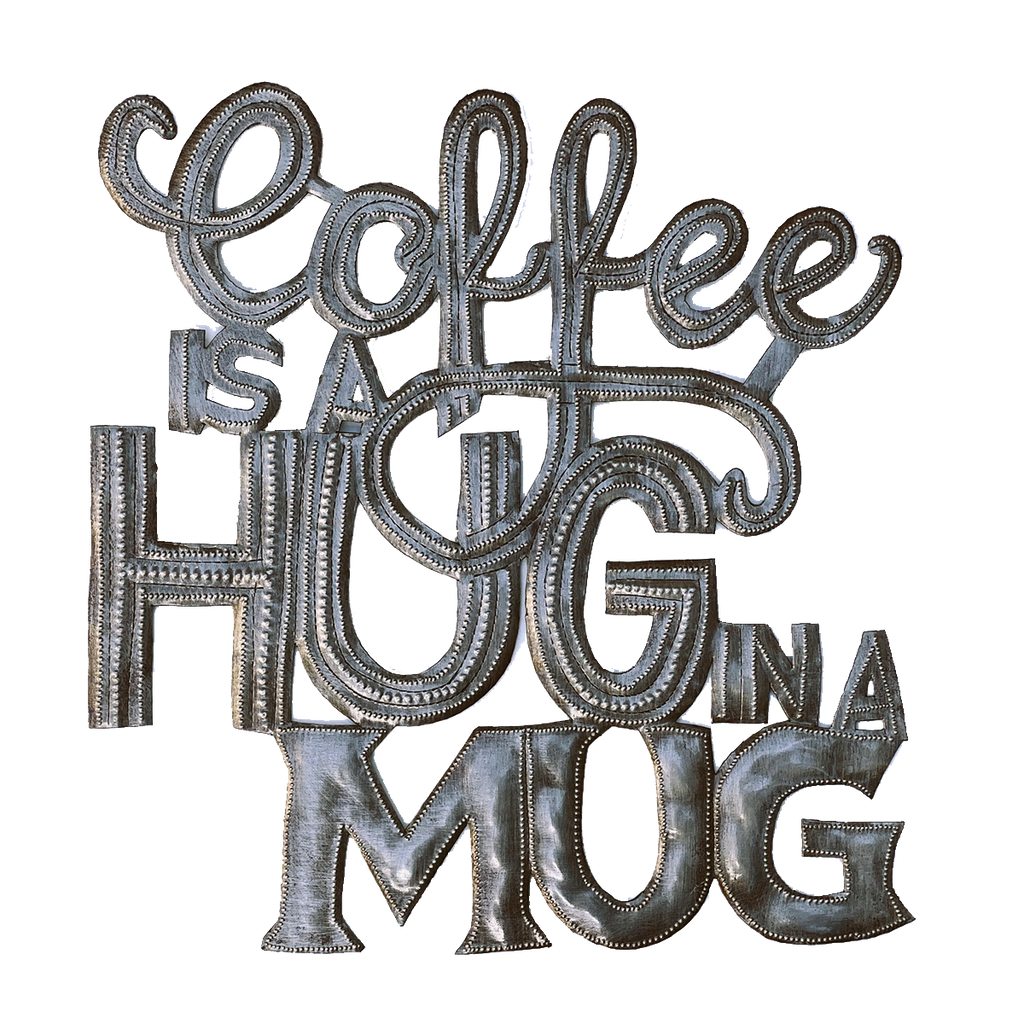 Wall Art - Metal - Coffee is a Hug in a Mug