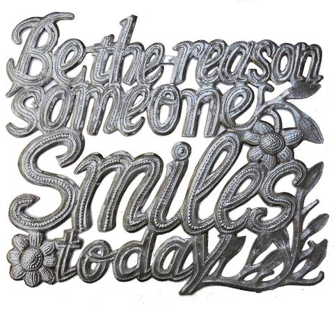 .Wall Art - Metal  - Be the Reason Someone Smiles Today
