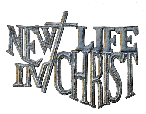 .Wall Art - Metal - New Life in Christ