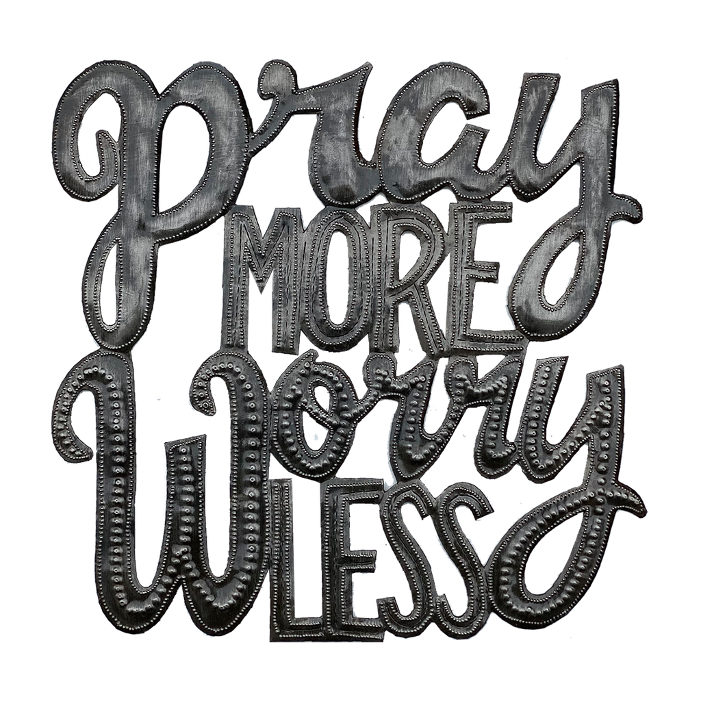 .Wall Art - Metal  - Pray More Worry Less
