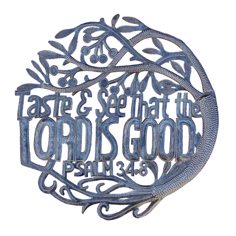 Wall Art - Metal - Taste and See that the Lord is Good - Psalm 34.8