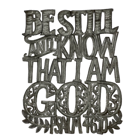 Wall Art - Metal  - Be Still and Know that I am God - Version 2 - Psalm 46:10