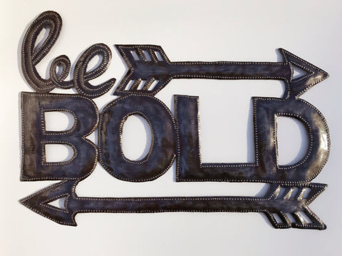 Wall Art  - Metal- Be Bold