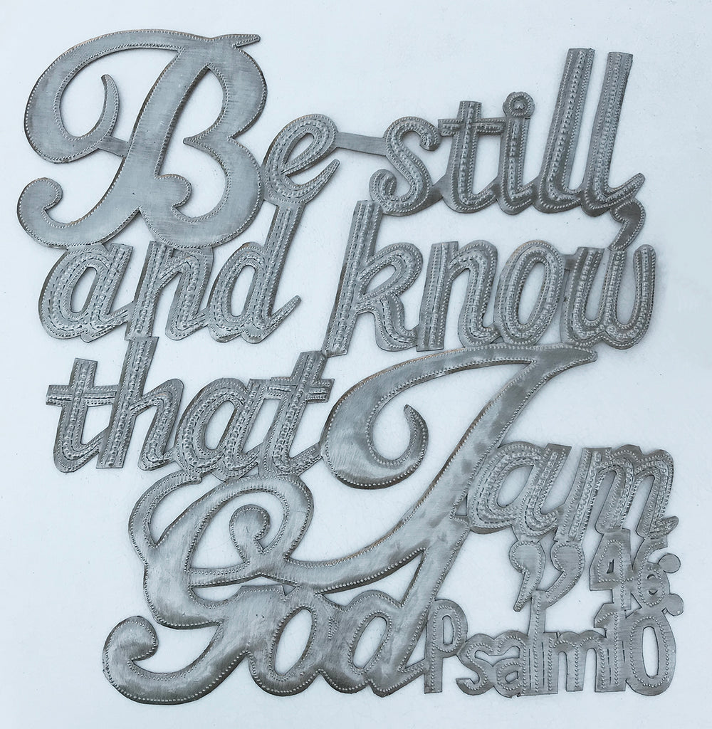 Wall Art - Metal  - Be Still and Know that I am God - Psalm 46:10