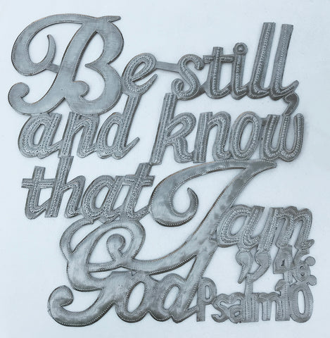 .Wall Art - Metal  - Be Still and Know that I am God - Psalm 46:10
