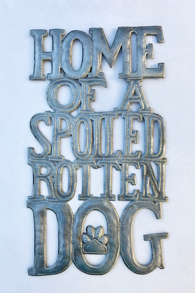 Wall Art - Metal  - Home of a Spoiled Rotten Dog