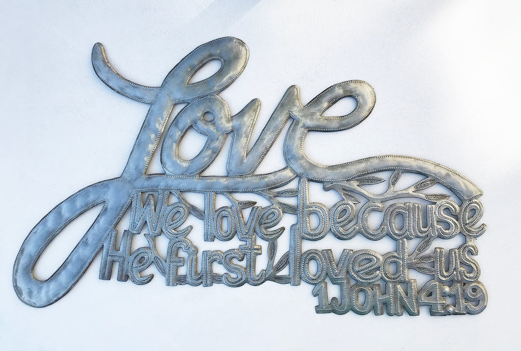 .Wall Art - Metal  - Love because He first loved us - 1 John 4:19