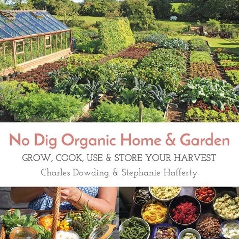 Charles Dowding & Stephanie Hafferty: No Dig Organic Home & Garden