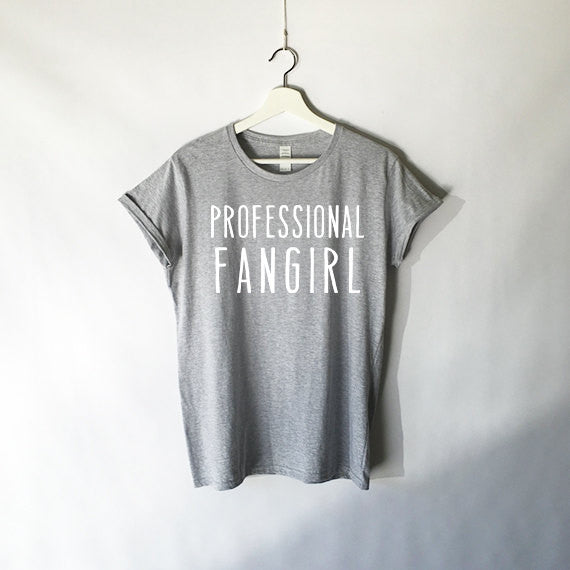 Professional Fangirl Shirt in Grey