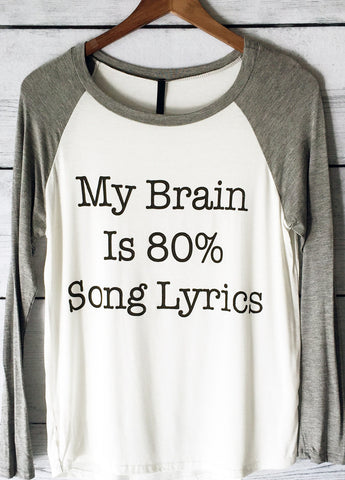 My Brain is 80% Song Lyrics Raglan Shirt