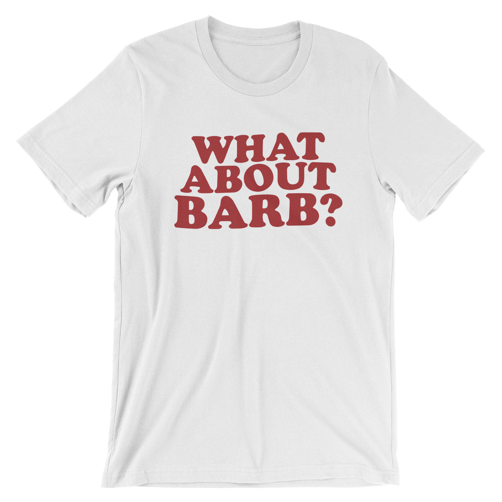 What About Barb T-Shirt for Women - Barbara Holland Stranger Things Tee