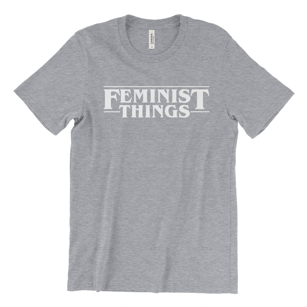 Feminist Things T-Shirt for Women -Stranger Things Inspired