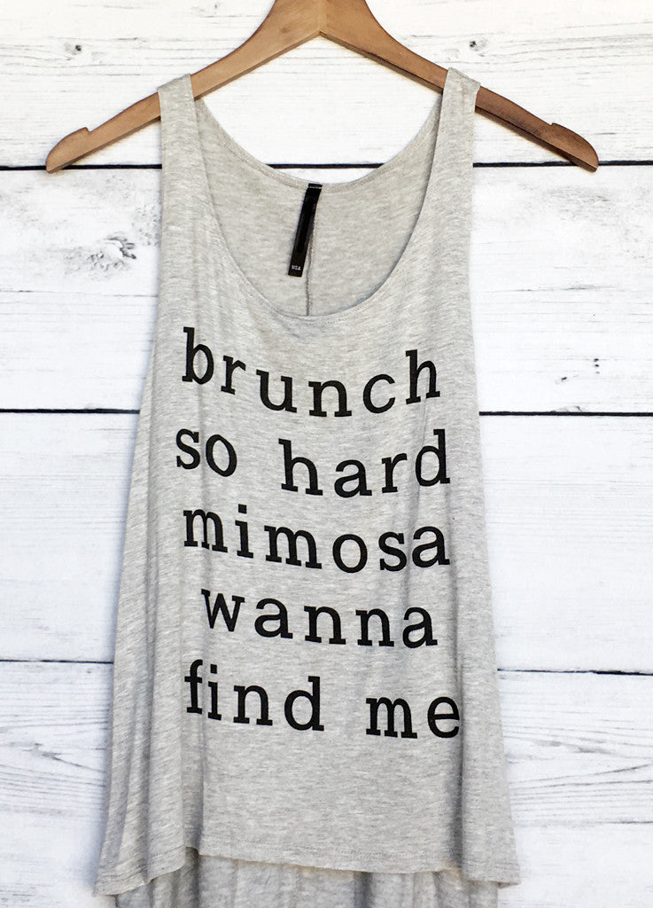 Brunch So Hard Mimosa Wanna Find Me Tank Top in Grey