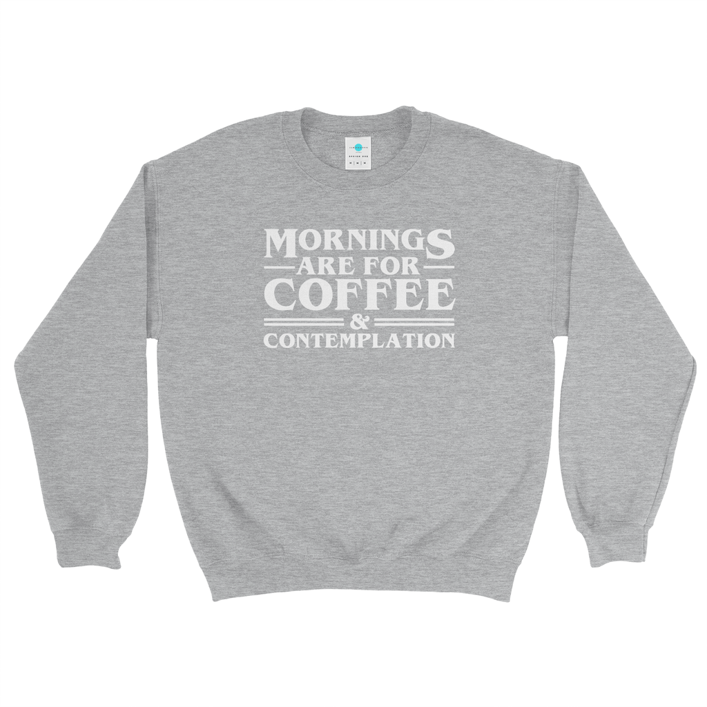 Mornings are for Coffee and Contemplation Stranger Things Sweatshirt