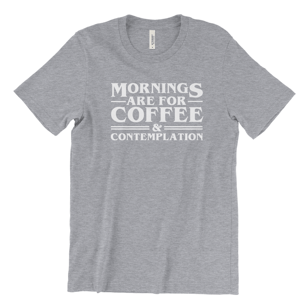 Mornings Are For Coffee Contemplation Shirt Stranger Things T Shirt Gift