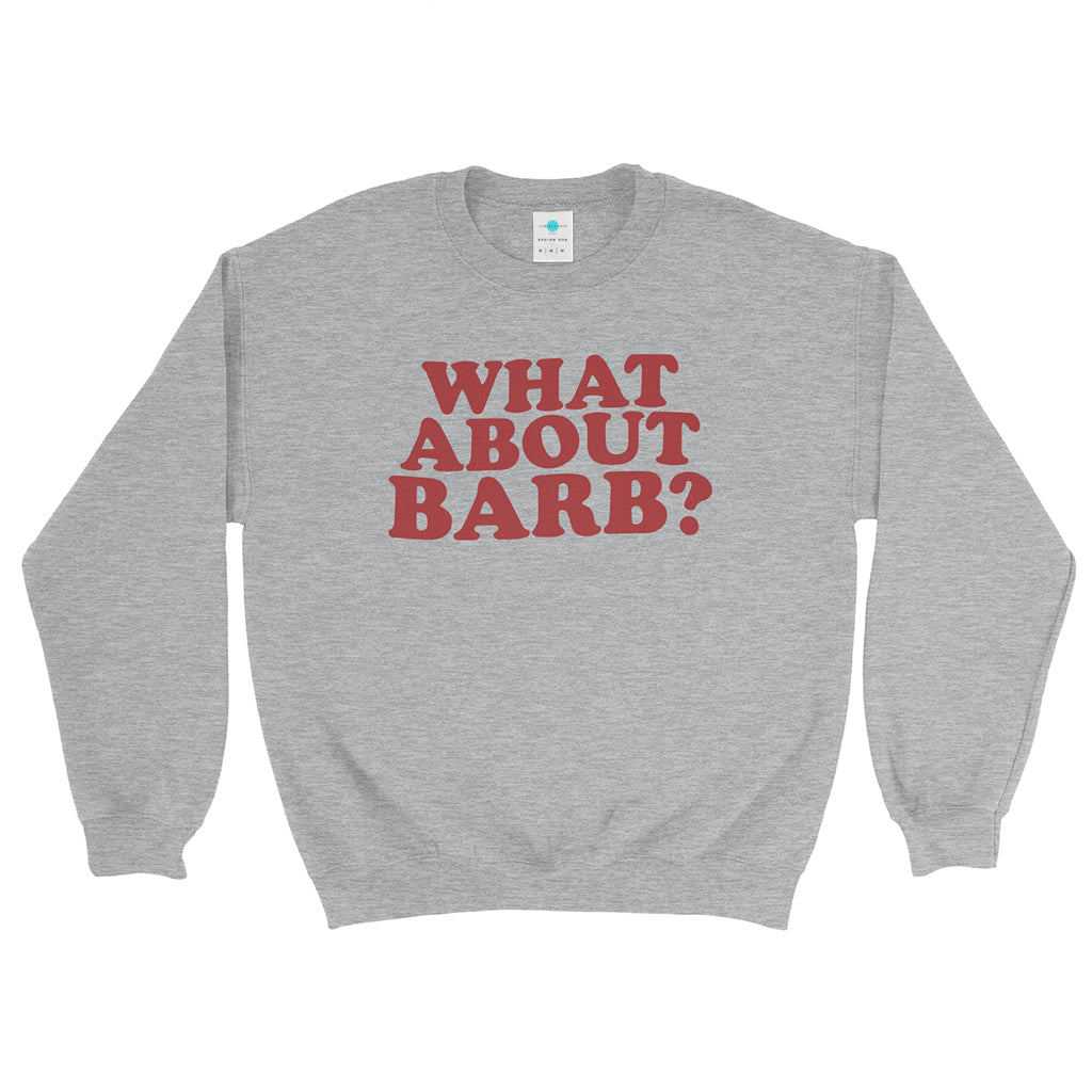 Stranger Things What About Barb Sweatshirt for Women