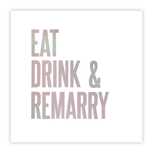 EAT DRINK & REMARRY NAPKINS