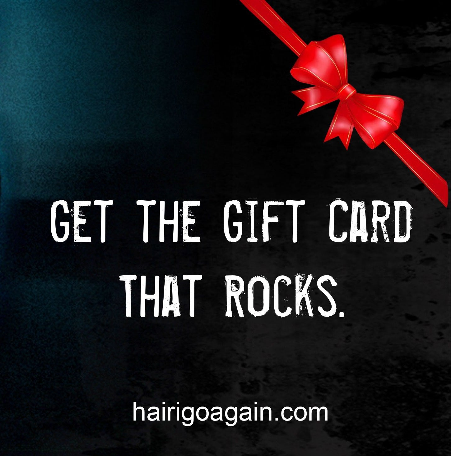 Hair I Go Again | Rock Merch Gift Card