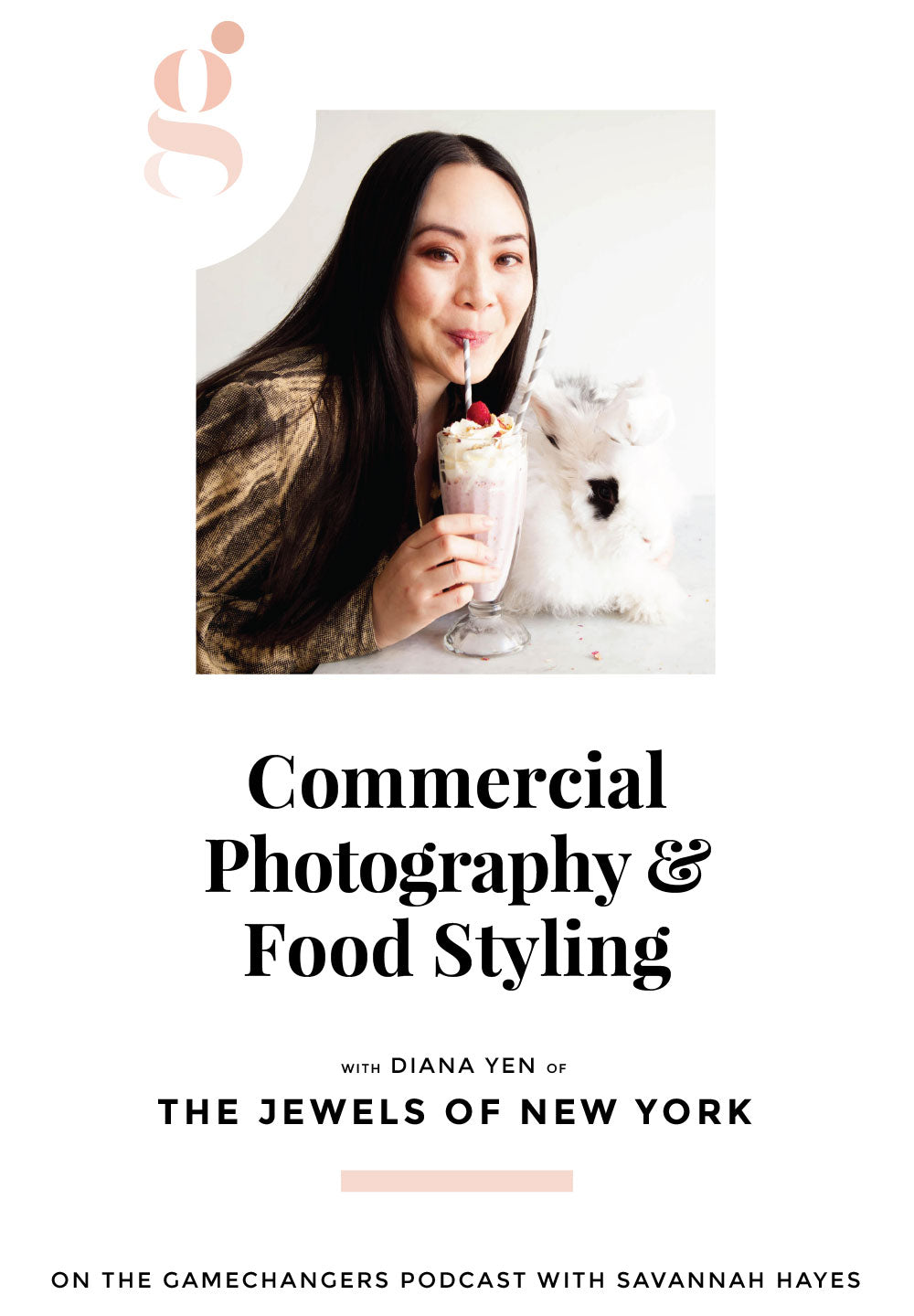 The Gamechangers Podcast with Diana Yen of Jewels of New York