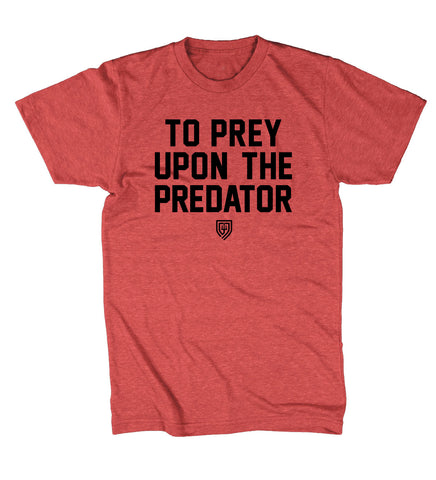 TO PREY UPON THE PREDATOR