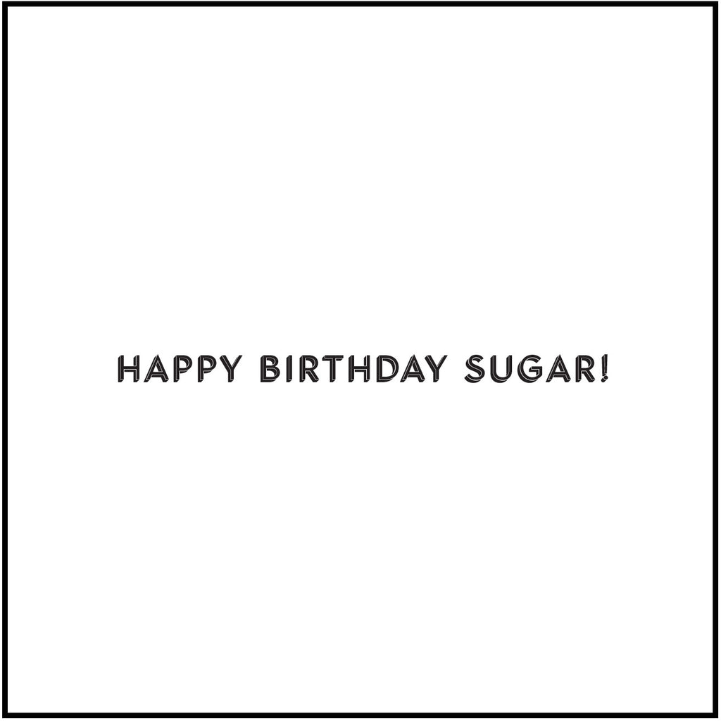 Happy Birthday Sugar!