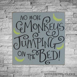 No More Monkeys Jumping On The Bed Wood Sign, Nursery Decor, Sign For Kids, SKU-725