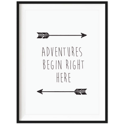 Adventures Begin Right Here Print - Unframed