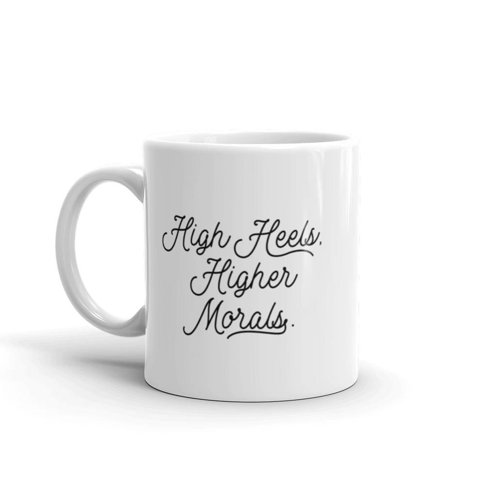 High Heels, Higher Morals Mug