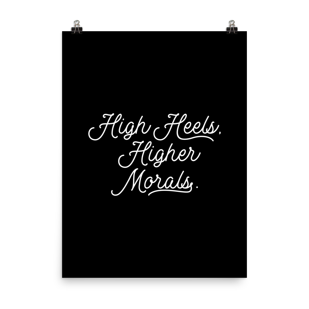 High Heels, Higher Morals Print (Black)