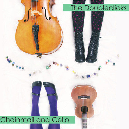 The Doubleclicks: Chainmail and Cello