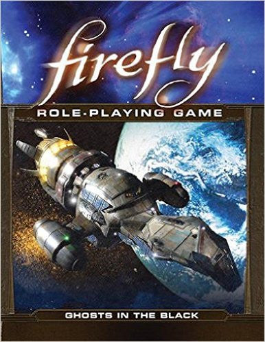 Firefly RPG: Ghosts in the Black