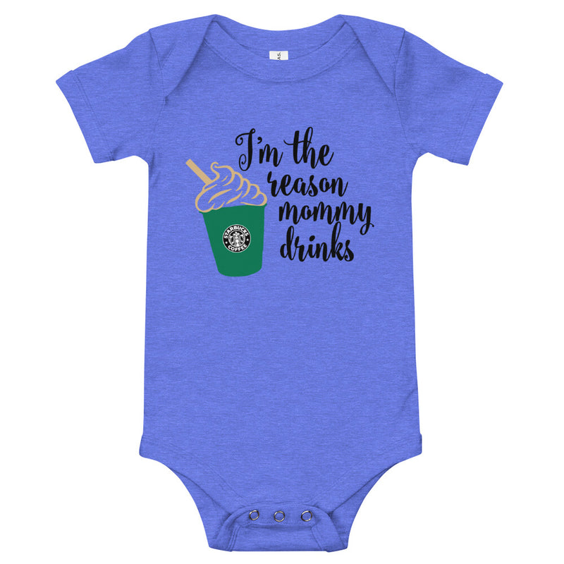 """I'm the Reason Mommy Drinks"" Starbucks Inspired Baby Onesie"